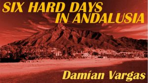 Promotional image for the book - Six Hard Days In Andalusia