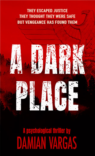 A Dark Place - a psychological thriller by Damian Vargas